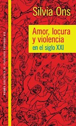 Libro Amor Locura Y Violencia En El Siglo Xxi