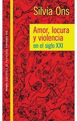Papel AMOR, LOCURA Y VIOLENCIA EN EL SIGLO XXI