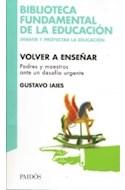 Papel VOLVER A ENSEÑAR PADRES Y MAESTROS ANTE UN DESAFIO URGENTE (BIBLI.FUNDAMENTAL DE LA EDUCACION 60077)