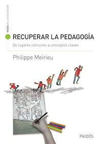 Papel Recuperar La Pedagogía. De Lugares Comunes A Conce