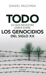 Libro Todo Lo Que Necesitas Saber Sobre Los Genocidios Del Siglo Xx