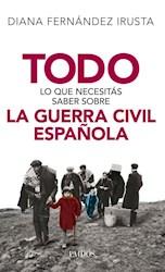 Libro Todo Lo Que Necesitas Saber Sobre La Guerra Civil Española
