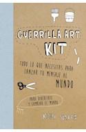 Papel GUERRILLA ART KIT TODO LO QUE NECESITAS PARA LANZAR TU MENSAJE AL MUNDO (LIBROS SINGULARES)