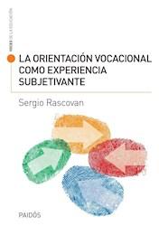Libro La Orientacion Vocacional Como Experiencia Subjetivante