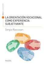 Papel LA ORIENTACION VOCACIONAL COMO EXPERIENCIA SUBJETIVANTE