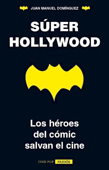 Papel Súper Hollywood : Los Héroes Del Cómic Salvan El Cine