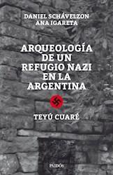 Libro Arqueologia De Un Refugio Nazi En La Argentina