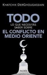 Libro Todo Lo Que Necesitas Saber Sobre El Conflicto En Medio Oriente