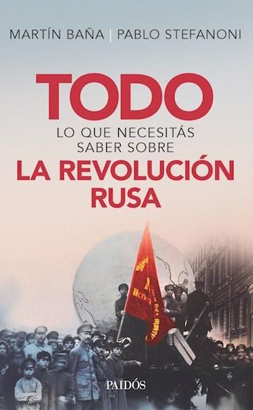 Papel Todo Lo Que Necesitás Saber Sobre La Revolución Rusa