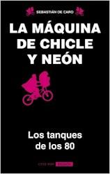 Libro La Maquina De Chicle Y Neon
