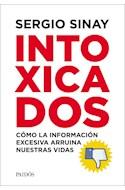 Papel INTOXICADOS COMO LA INFORMACION EXCESIVA ARRUINA NUESTRAS VIDAS (8095138)