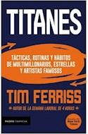 Papel TITANES TACTICAS RUTINAS Y HABITOS DE MULTIMILLONARIOS ESTRELLAS Y ARTISTAS FAMOSOS (PAIDOS EMPRESA