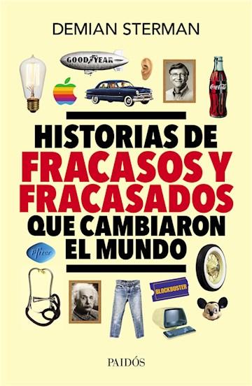 E-book Historias De Fracasos Y Fracasados Que Cambiaron El Mundo