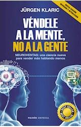 Papel VENDELE A LA MENTE NO A LA GENTE (COLECCION EMPRESA 8010617)