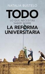 Libro Todo Lo Que Necesitas Saber Sobre La Reforma Universitaria