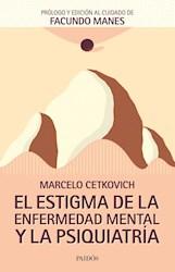 Libro El Estigma De La Enfermedad Mental Y La Psiquiatria