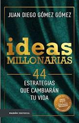 Papel Ideas Millonarias 44 Estrategias Que Cambiaran Tu Vida