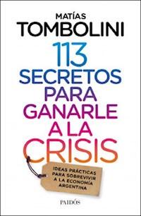 Libro 113 Secretos Para Ganarle A La Crisis