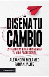 Papel DISEÑA TU CAMBIO ESTRATEGIAS PARA REINVENTAR TU VIDA PROFESIONAL (COLECCION EMPRESA)
