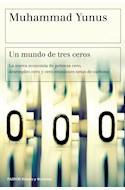 Papel UN MUNDO DE TRES CEROS (COLECCION ESTADO Y SOCIEDAD)