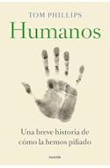 Papel HUMANOS UNA BREVE HISTORIA DE COMO LA HEMOS PIFIADO