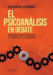 Libro El Psicoanalisis En Debate