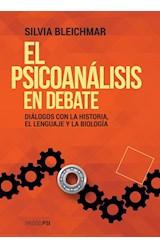 Papel PSICOANALISIS EN DEBATE DIALOGOS CON LA HISTORIA EL LENGUAJE Y LA BIOLOGIA (COLECCION PSI)