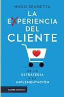 Papel EXPERIENCIA DEL CLIENTE DE LA ESTRATEGIA A LA IMPLEMENTACION (COLECCION EMPRESA)
