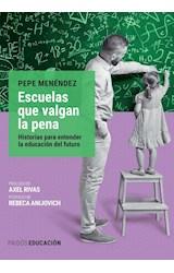Papel ESCUELAS QUE VALGAN LA PENA HISTORIAS PARA ENTENDER LA EDUCACION DEL FUTURO