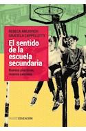Papel SENTIDO DE LA ESCUELA SECUNDARIA NUEVAS PRACTICAS NUEVOS CAMINOS (COLECCION EDUCACION)