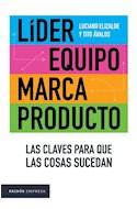 Papel LIDER EQUIPO MARCA PRODUCTO LAS CLAVES PARA QUE LAS COSAS SUCEDAN (COLECCION PAIDOS EMPRESA)