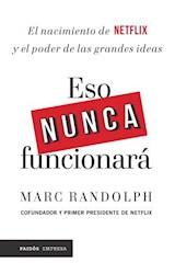 Papel ESO NUNCA FUNCIONARA (COLECCION PAIDOS EMPRESA)