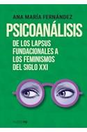 Papel PSICOANALISIS DE LOS LAPSUS FUNDACIONALES A LOS FEMINISMOS DEL SIGLO XXI (COLECCION PAIDOS PSI)