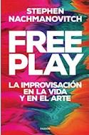 Papel FREE PLAY LA IMPROVISACION EN LA VIDA Y EN EL ARTE
