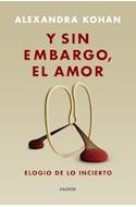 Papel Y SIN EMBARGO EL AMOR ELOGIO DE LO INCIERTO