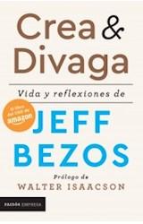 Papel CREA Y DIVAGA VIDA Y REFLEXIONES DE JEFF BEZOS (COLECCION PAIDOS EMPRESA)