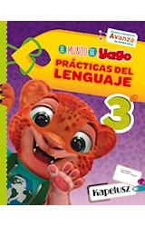 Papel MUNDO DE YAGO 3 PRACTICAS DEL LENGUAJE KAPELUSZ (ANILLADO) (NOVEDAD 2020)