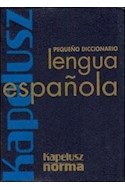 Papel PEQUEÑO DICCIONARIO KAPELUSZ DE LA LENGUA ESPAÑOLA (NUEVA EDICION)