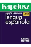 Papel PEQUEÑO DICCIONARIO KAPELUSZ DE LA LENGUA ESPAÑOLA (PLASTICO)