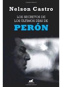 Papel Los Secretos De Los Ultimos Días De Perón