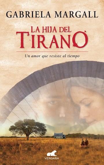 E-book La Hija Del Tirano (La Princesa De Las Pampas Ii)
