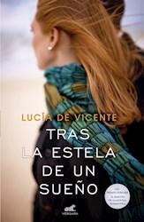 Libro Tras La Estela De Un Sueño ( Premio Vergara )