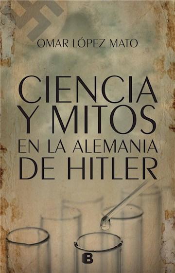 E-book Ciencia Y Mitos En La Alemania De Hitler