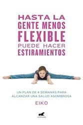 Libro Hasta La Gente Menos Flexible Puede Hacer Estiramientos