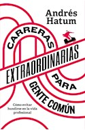 Papel CARRERAS EXTRAORDINARIAS PARA GENTE COMUN (COLECCION LIBROS PRACTICOS)