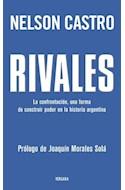 Papel RIVALES LA CONFRONTACION UNA FORMA DE CONSTRUIR PODER EN LA HISTORIA ARGENTINA (RUSTICA)