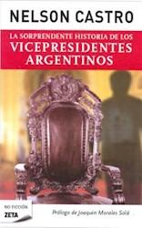 Papel La Sorprendente Historia De Los Vicepresidentes Argentinos