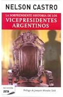 Papel SORPRENDENTE HISTORIA DE LOS VICEPRESIDENTES ARGENTINOS (NO FICCION)