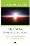 Papel AKASHA MEMORIA DEL ALMA VIAJE DE RECONOCIMIENTO A TRAVES DE LOS REGISTROS AKASHICOS (RUSTICA)
