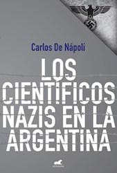 Libro Los Cientificos Nazis En La Argentina